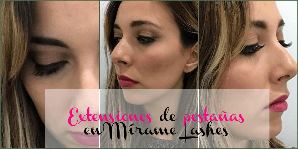 Mi experiencia con las extensiones de pestañas en Mirame Lashes
